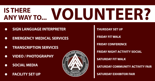 Volunteer! Sign language interpreter, emergency medical service, transcription services, video/photography, social media, facility set up, Thursday set up, Friday Fit Walk help, Friday Conference help, Friday Night Activity Social, Saturday Fit Walk, and Saturday Community Activity Fair, Saturday Exhibitor Fair help needed.